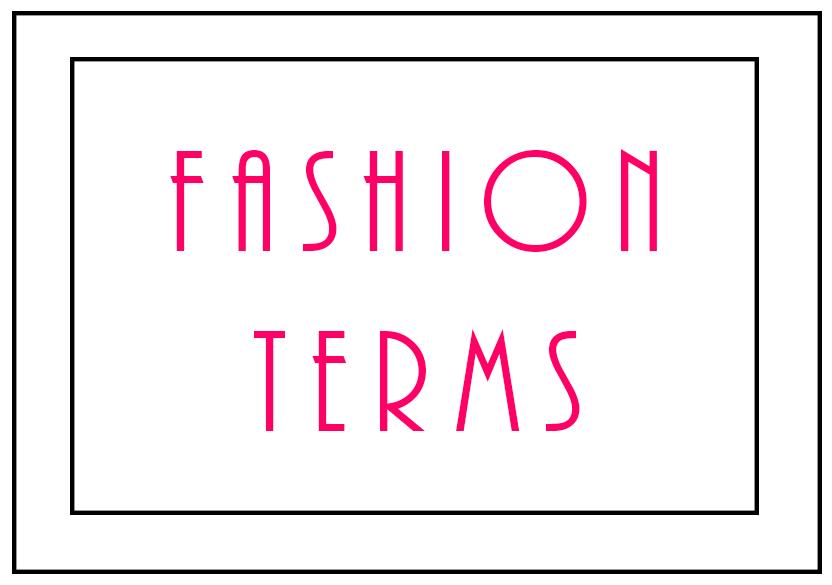 Fashion Terms The Fashion Folks