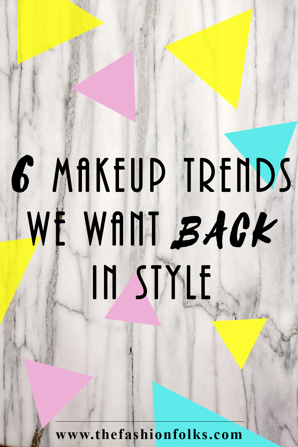 Makeup Trends We Want Back | The Fashion Folks