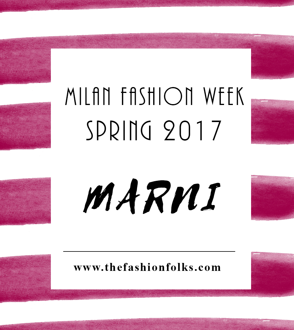 Marni Spring 2017 Collection Review | The Fashion Folks