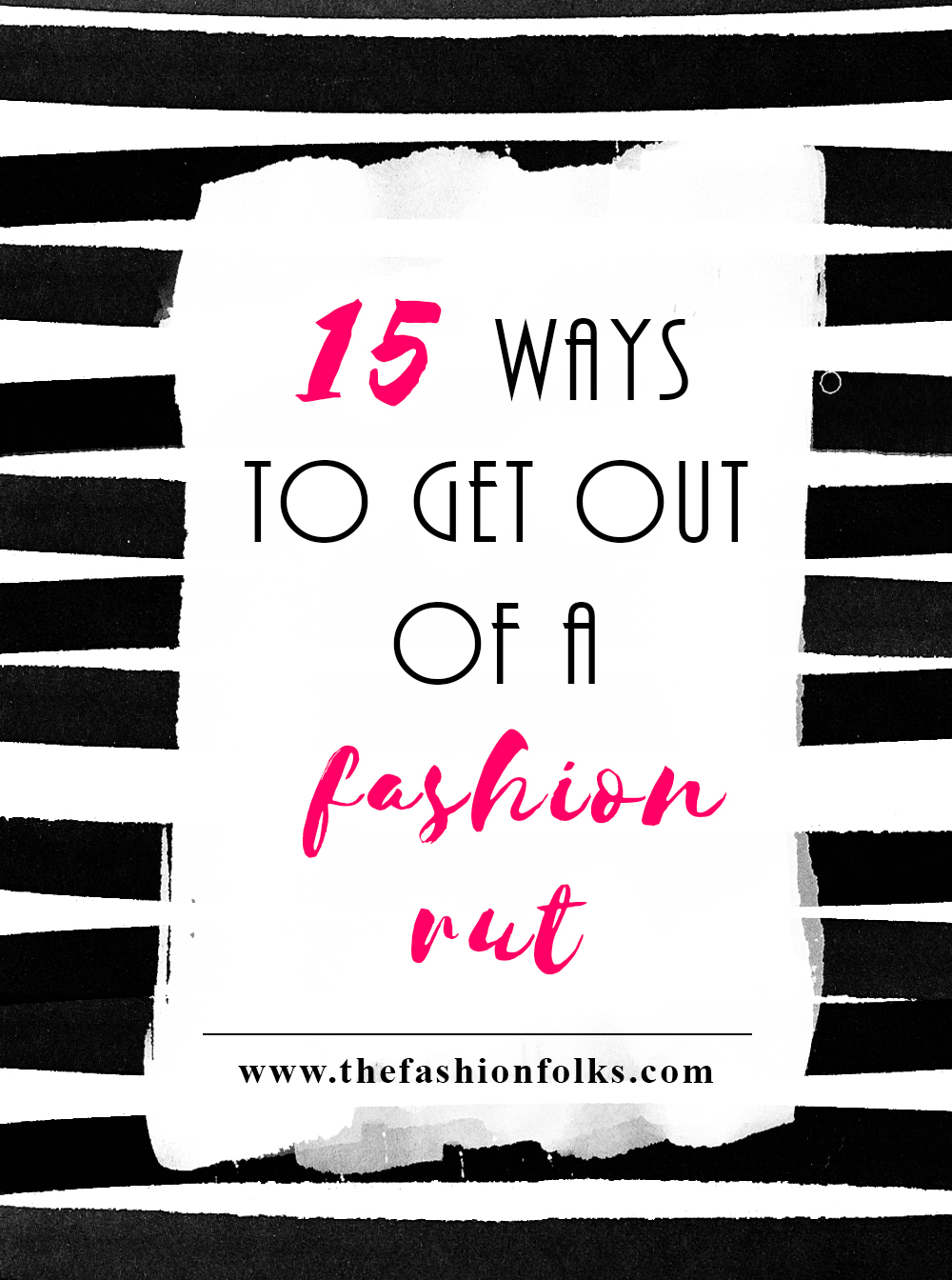 15 ways to get out of a fashion rut + idea to get inspiration and how to stay inspired | The Fashion Folks