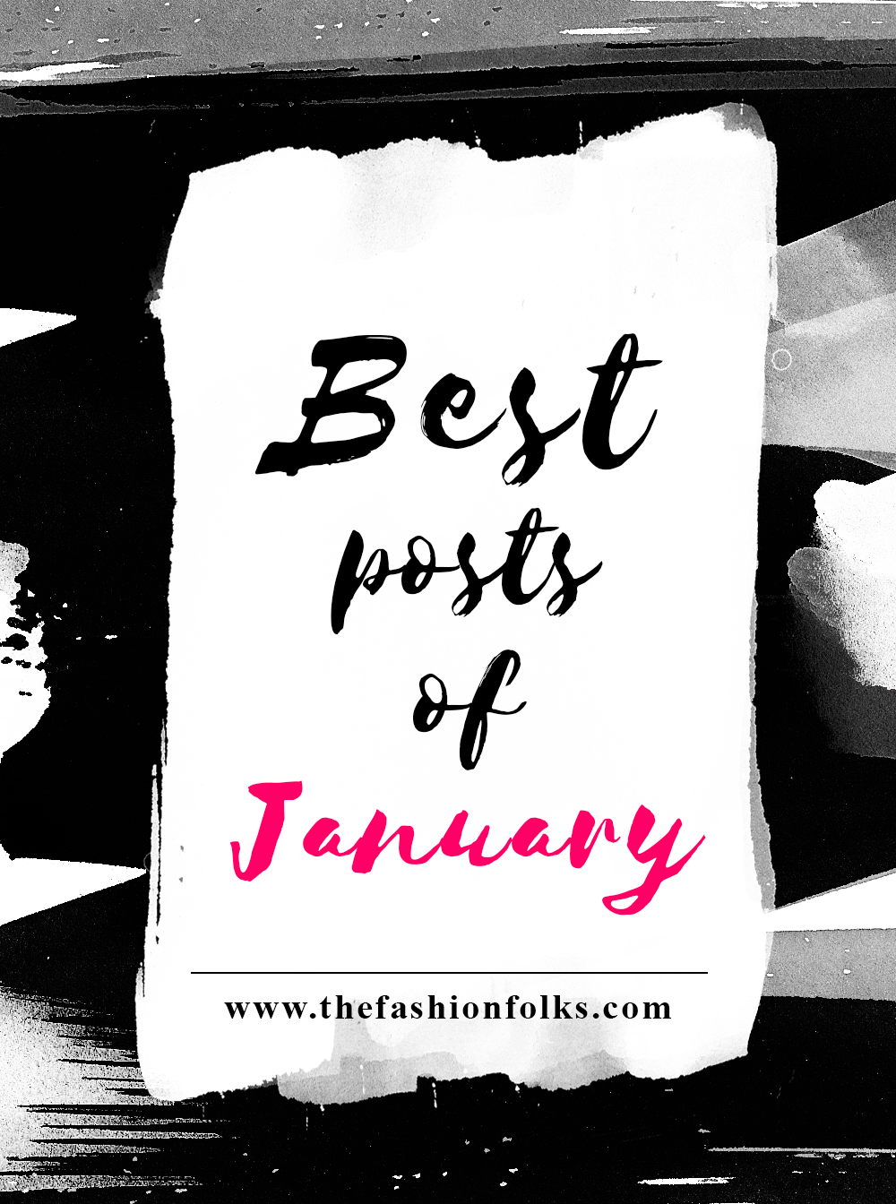 Best Posts Of January - Fashion tips, beauty ideas, resolutions 2017 | The Fashion Folks