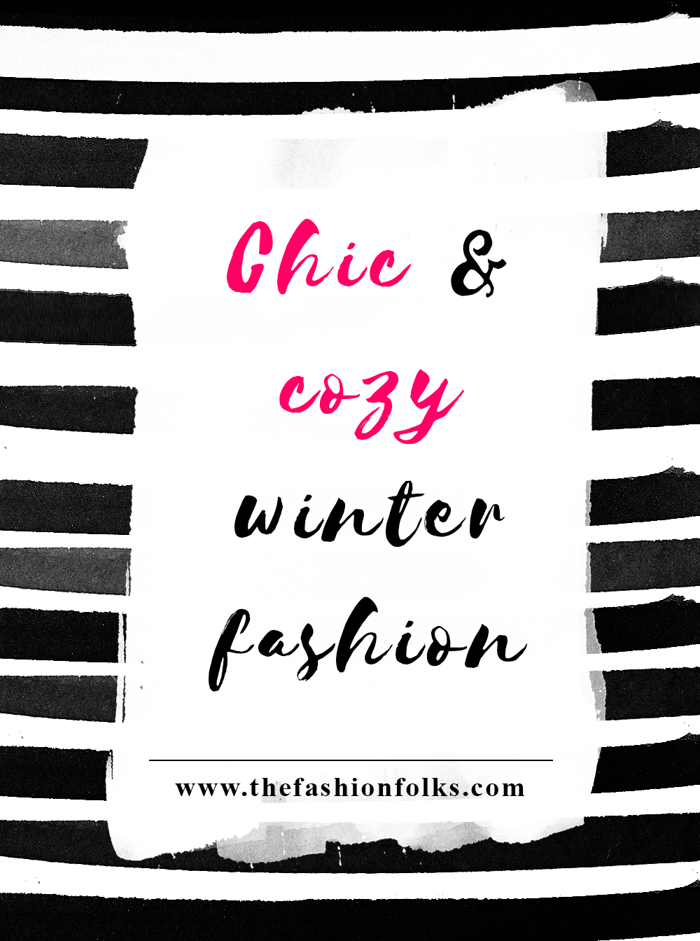 Chic And Cozy Winter Fashion. Ideas on how to dress your best and staying warm during the winter months! | The Fashion Folks