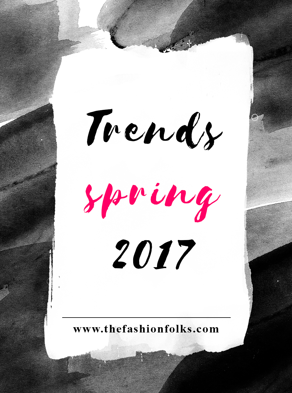 Trends Spring 2017. Fashion trends and Beauty trends. Summary of the fashion weeks | The Fashion Folks