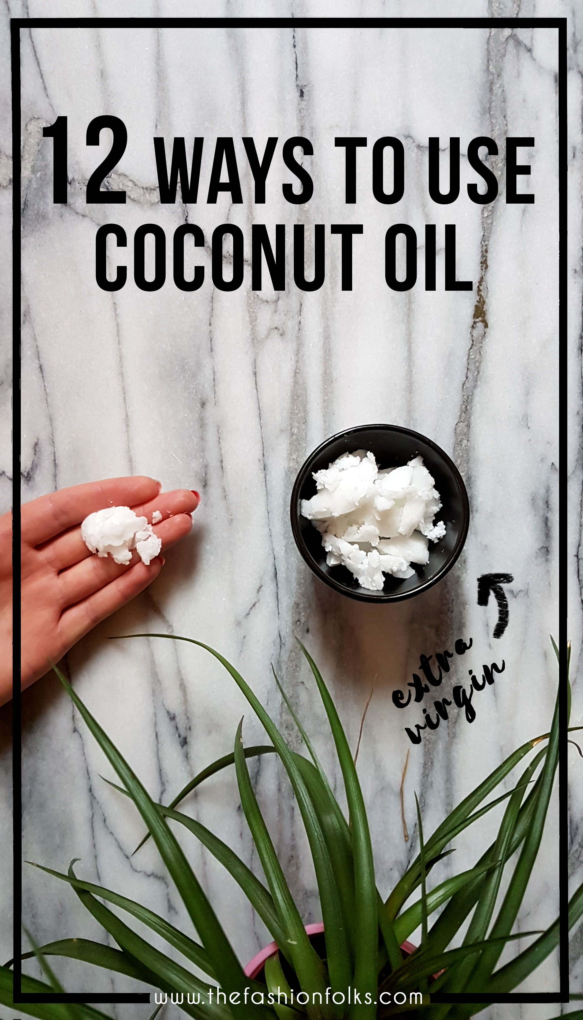 12 Ways To Use Coconut Oil | The Fashion Folks