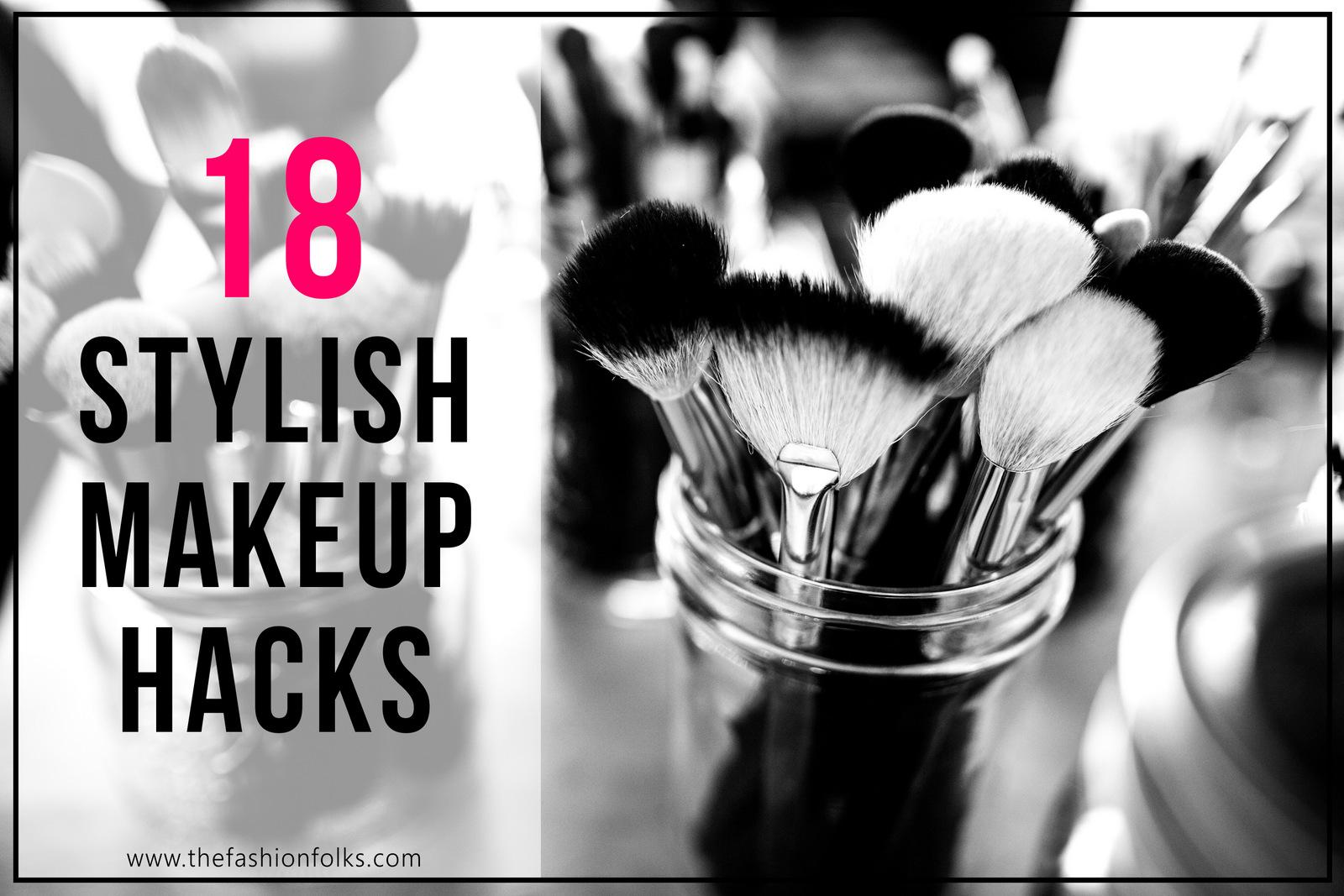 18 Stylish Makeup Hacks | The Fashion Folks