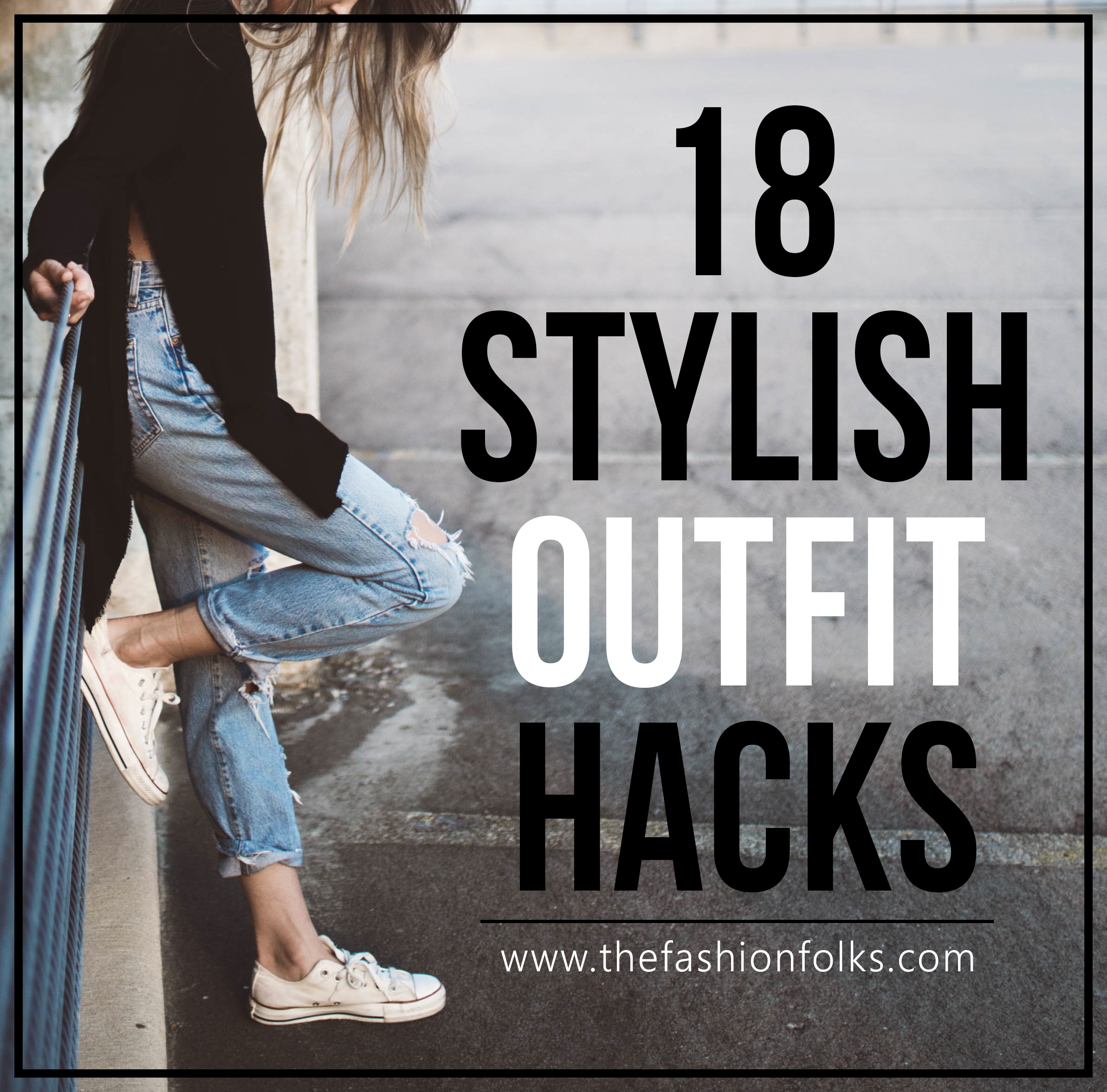 18 Stylish Outfit Hacks + Outfit Inspiration and street style fashion | The Fashion Folks