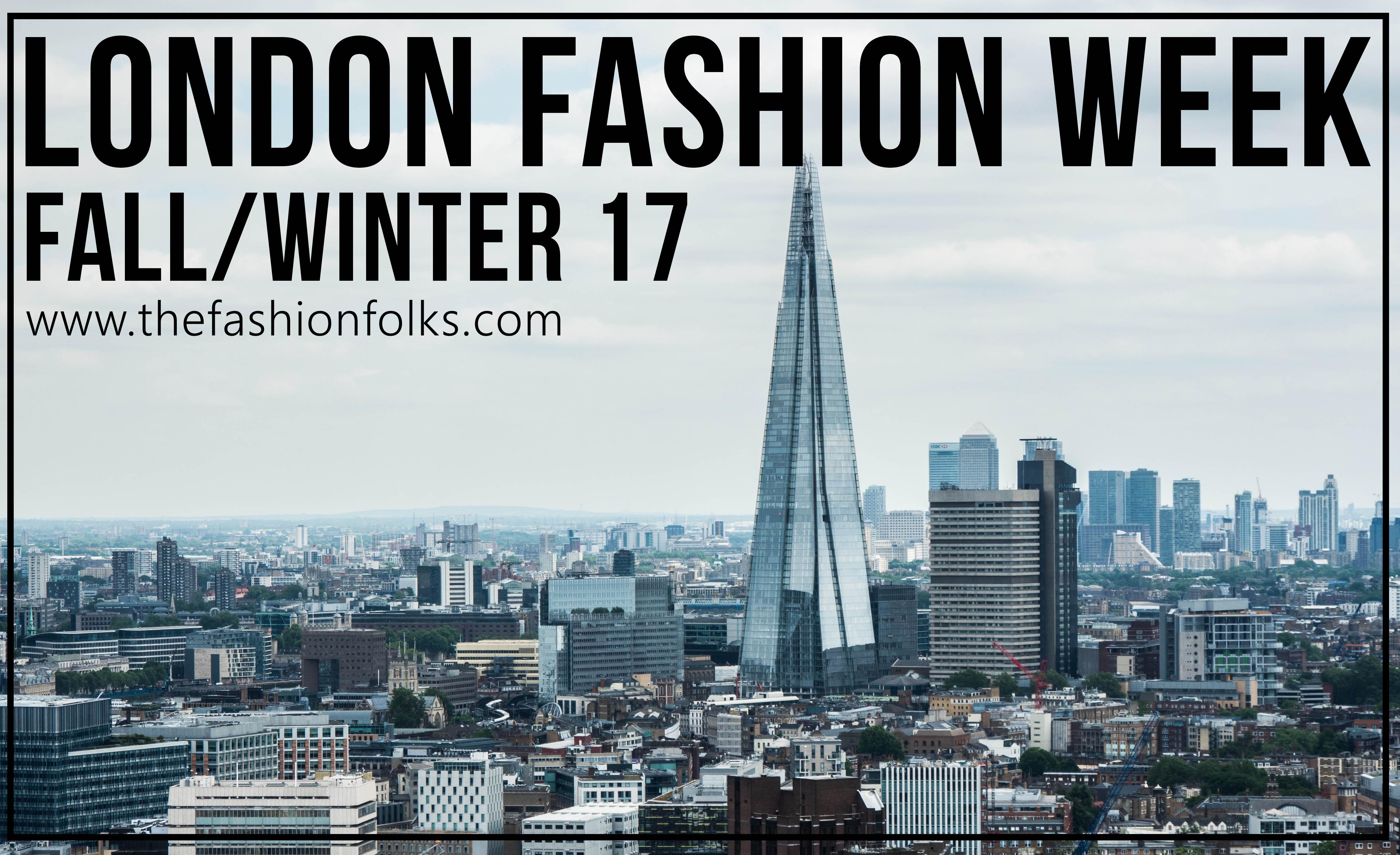 London Fashion Week Fall Winter 2017 | The Fashion Folks