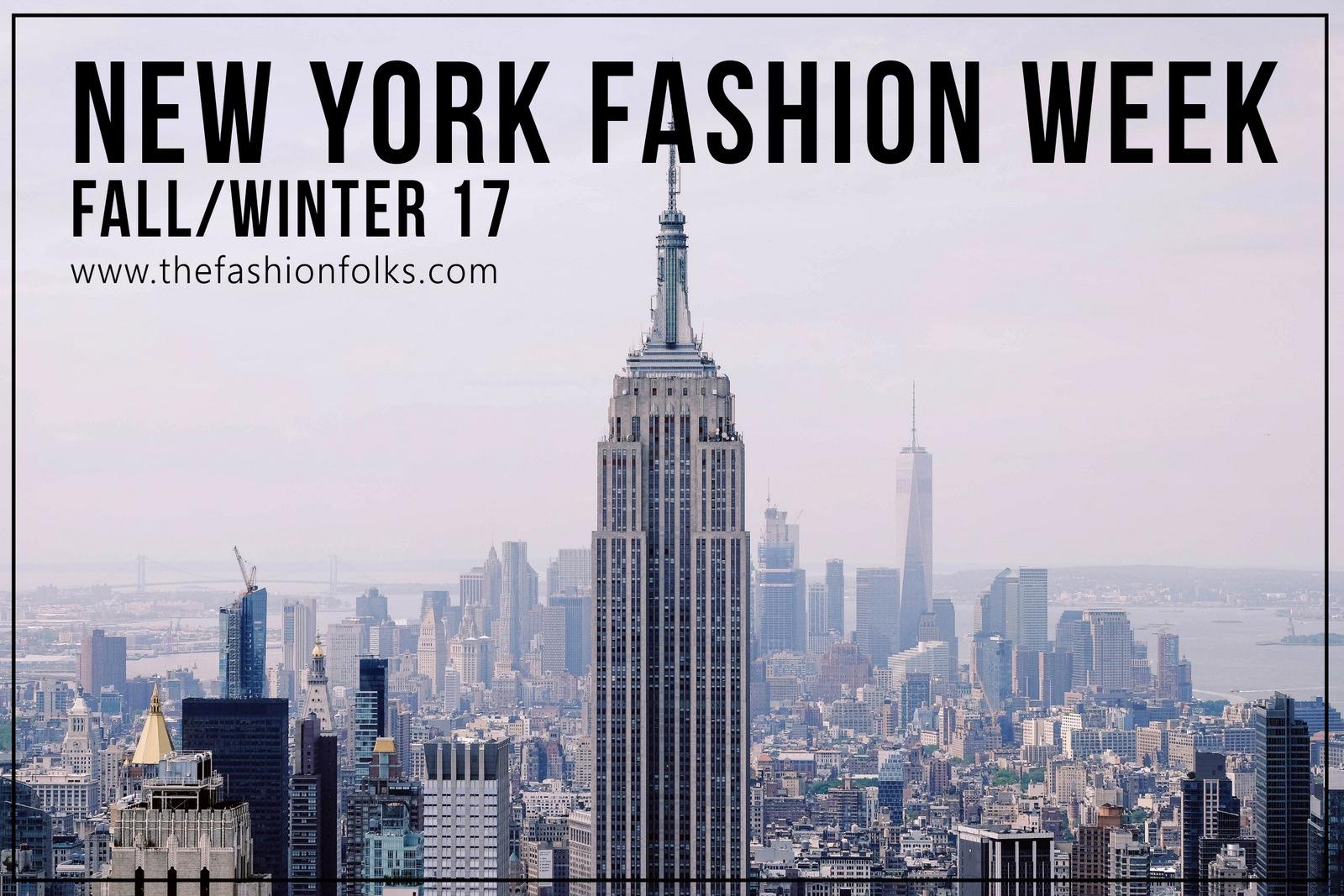 New York Fashion Week Fall 2017 | The Fashion Folks