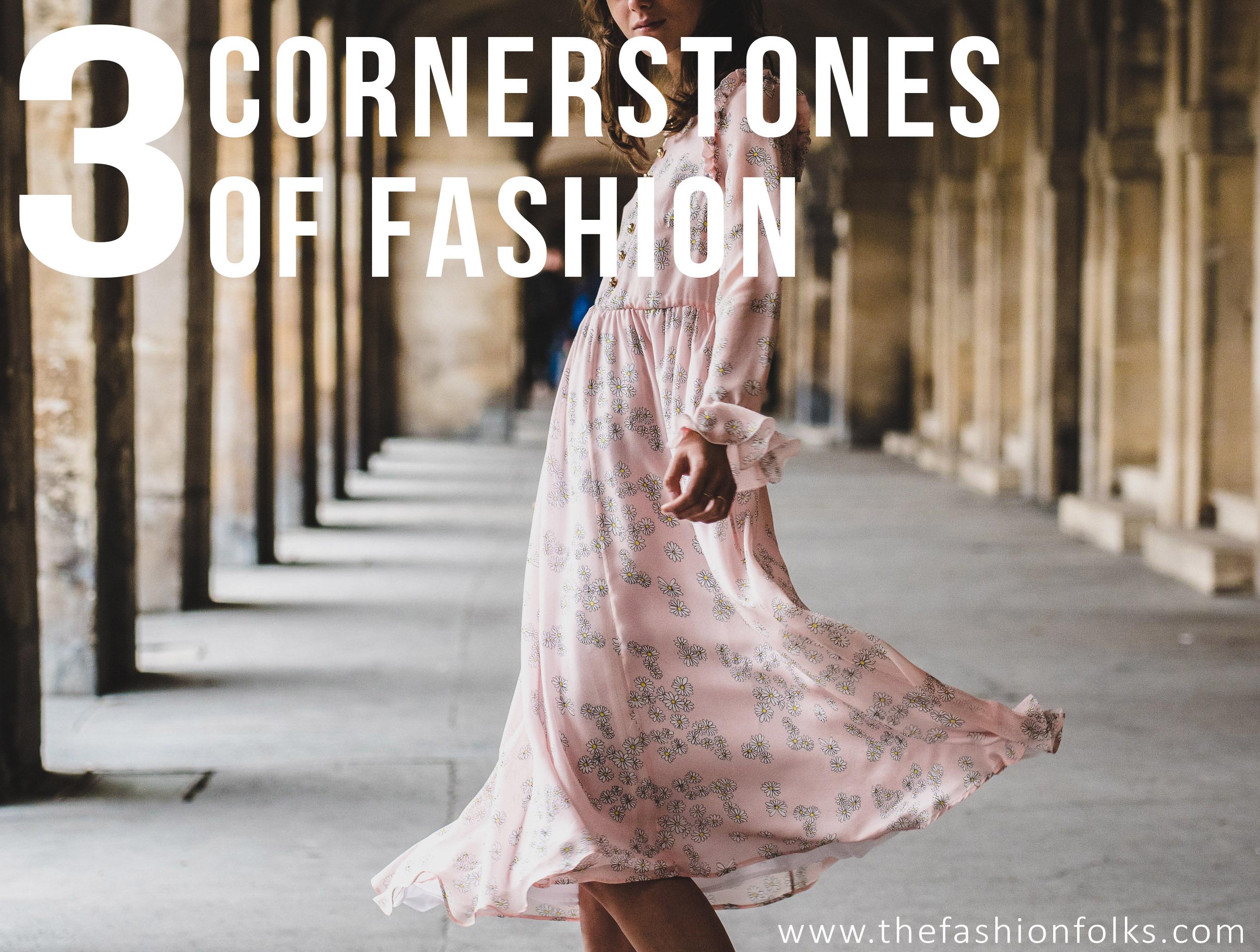 Three Cornerstons of Fashion | The Fashion Folks