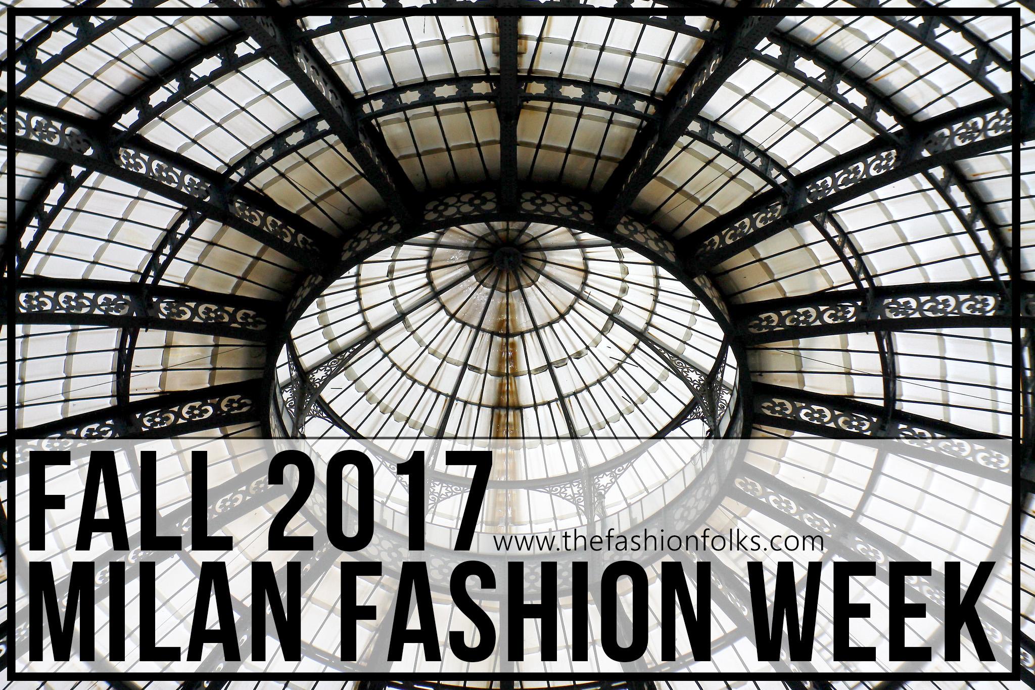 Milan Fashion Week Fall 2017