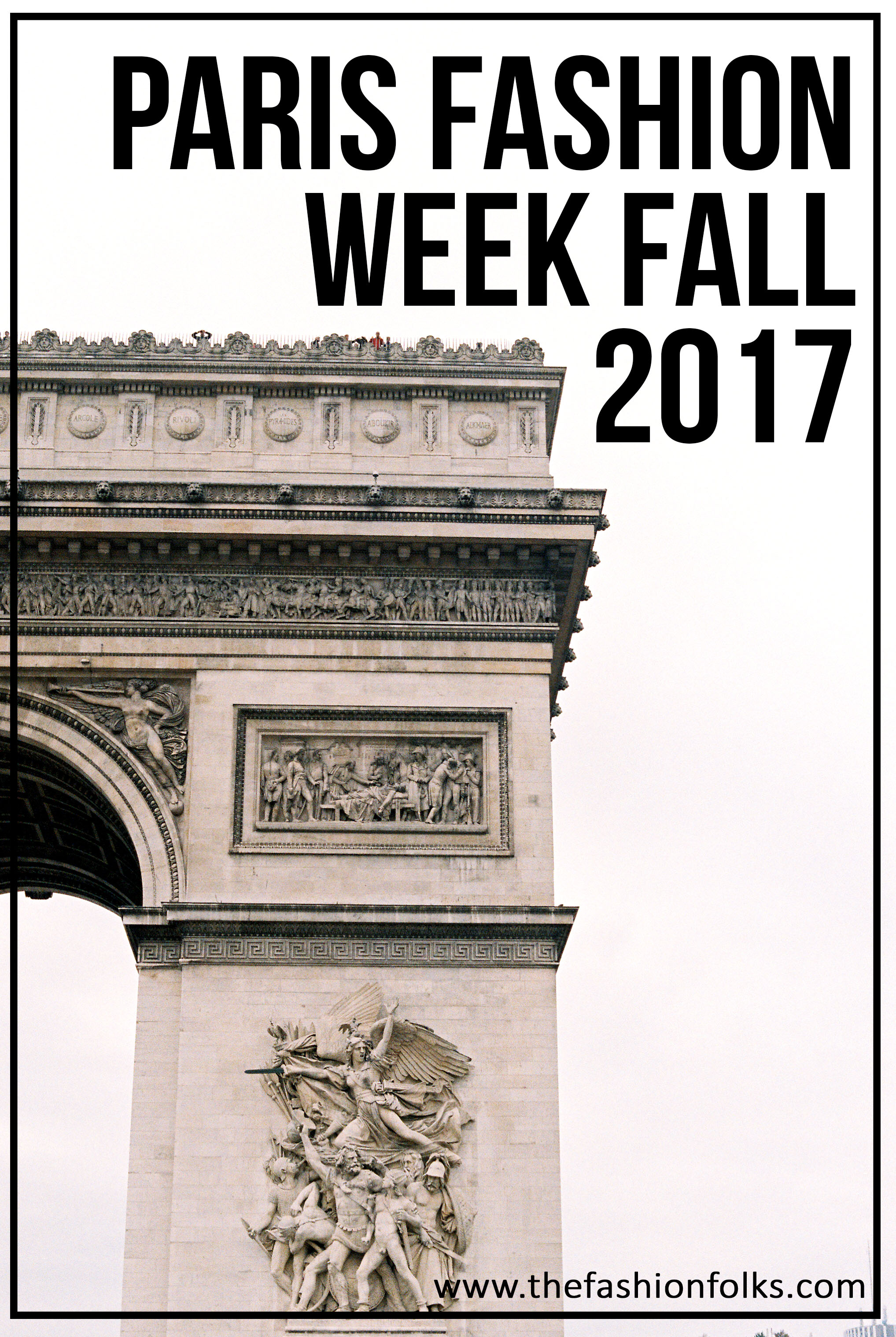 Paris Fashion Week Fall 2017 | The Fashion Folks
