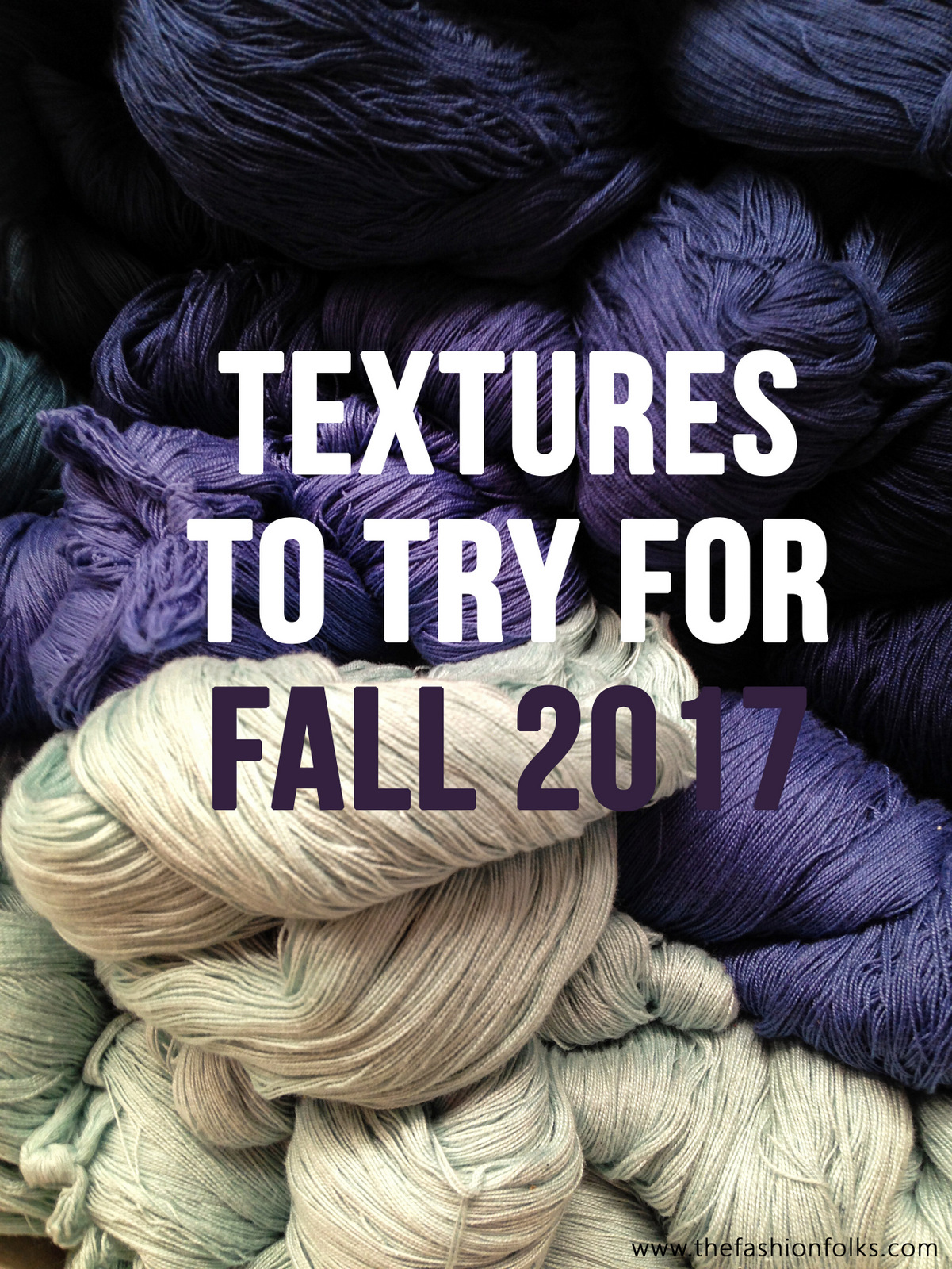 Textures To Try Fall 2017 - The Fashion Folks