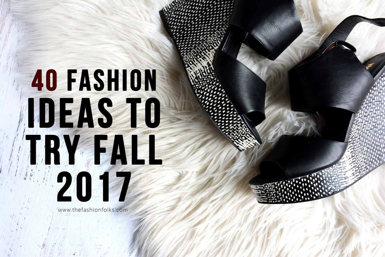 40 Style Ideas To Try For Fall 2017 - The Fashion Folks
