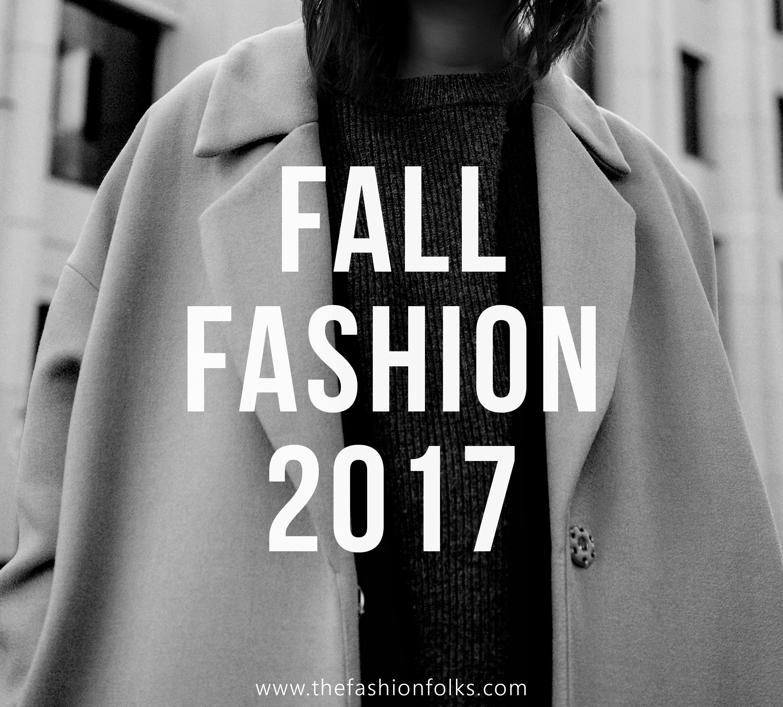 Fall Fashion 2017 - The Fashion Folks
