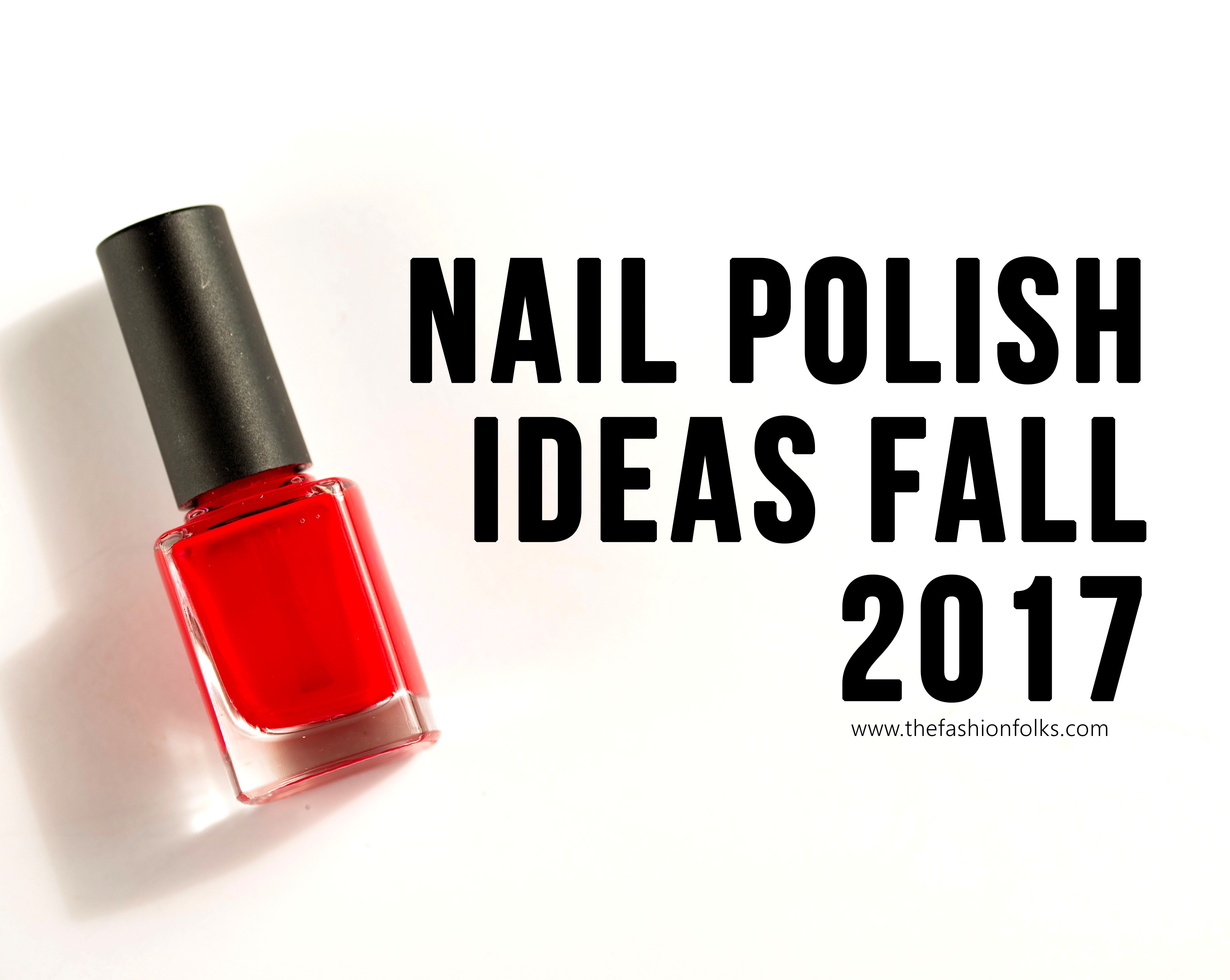 Nail Polish Ideas Fall 2017