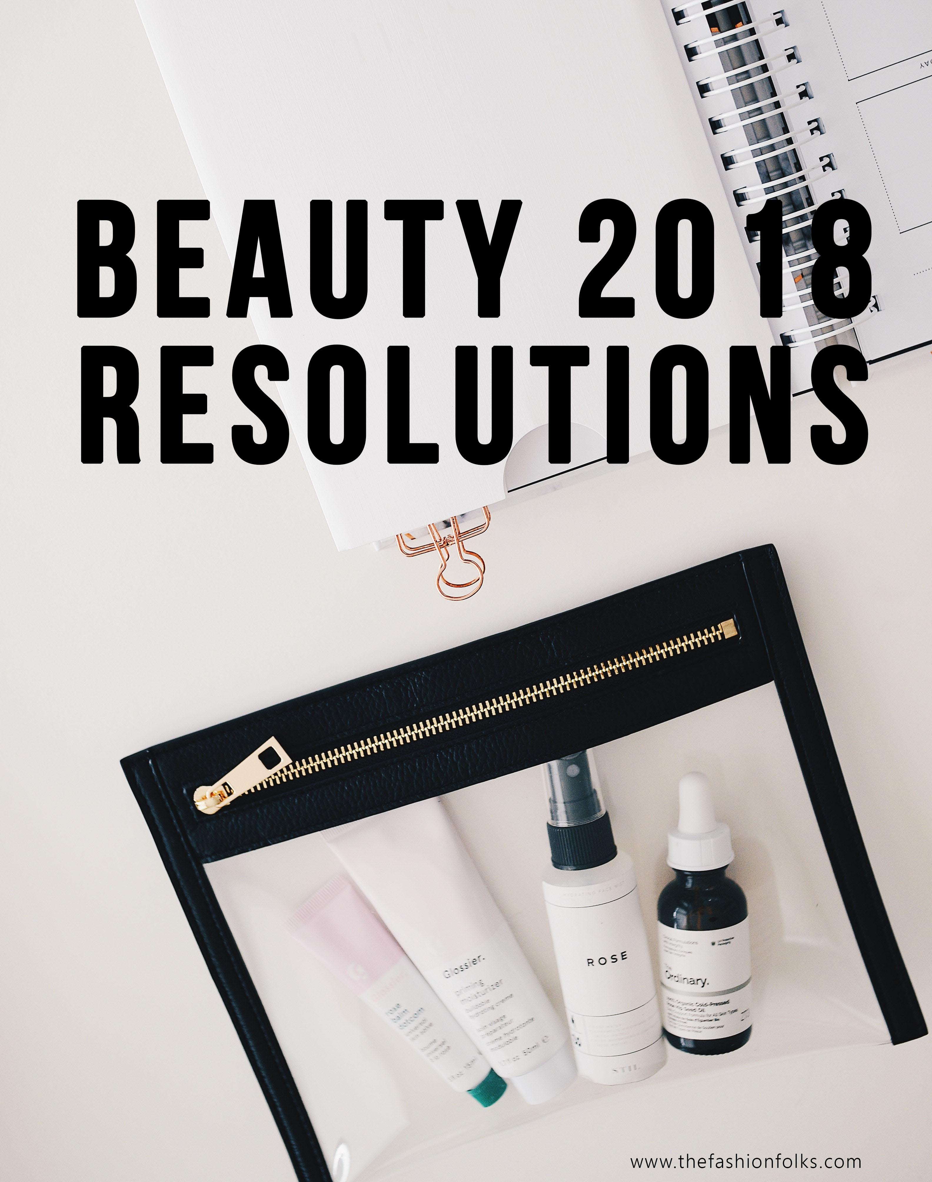Beauty Resolutions 2018 | The Fashion Folks