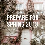 5 Ideas To Prepare For Spring 2018