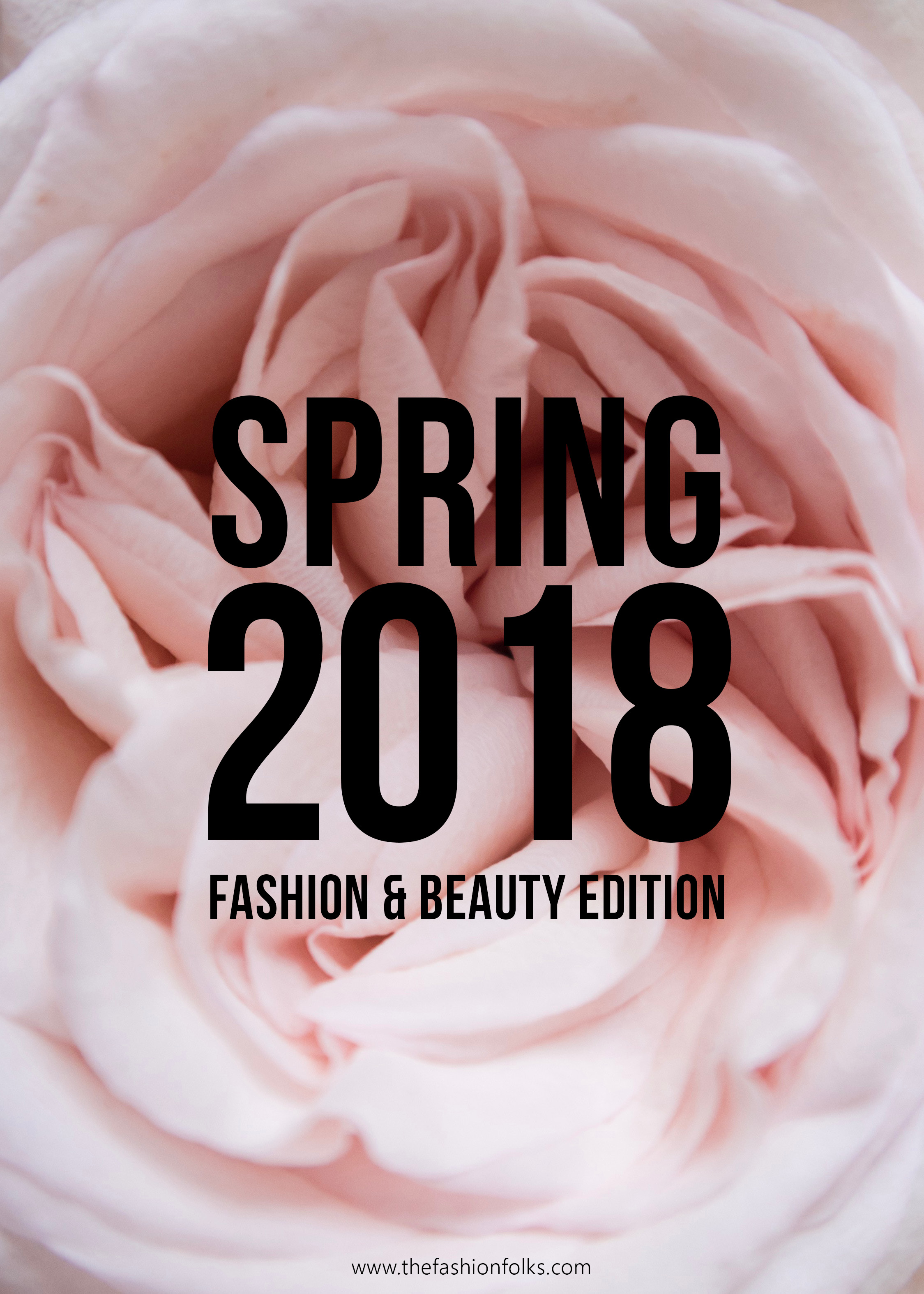 Spring 2018 Fashion And Beauty Edition