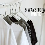 5 Ways To Wear A White T-shirt