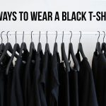 5 Ways To Wear Your Black T-shirt