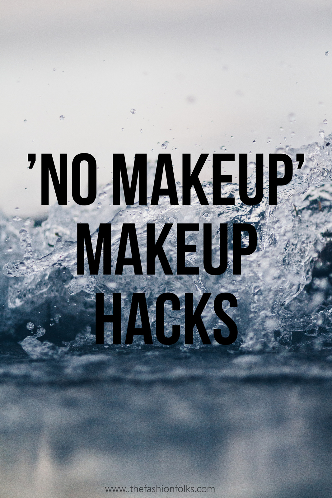 No Makeup Makeup Hacks