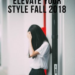 5 Ways To Elevate Your Fashion Look Fall 2018