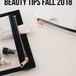5 Beauty Tips Fall 2018