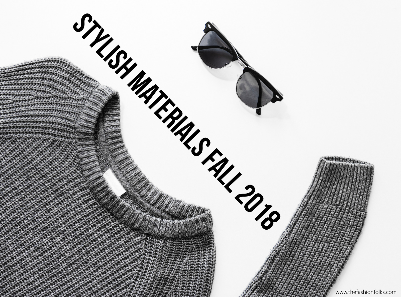 Stylish Materials Fall 2018