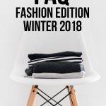 FAQ – Fashion Edition Winter 2018