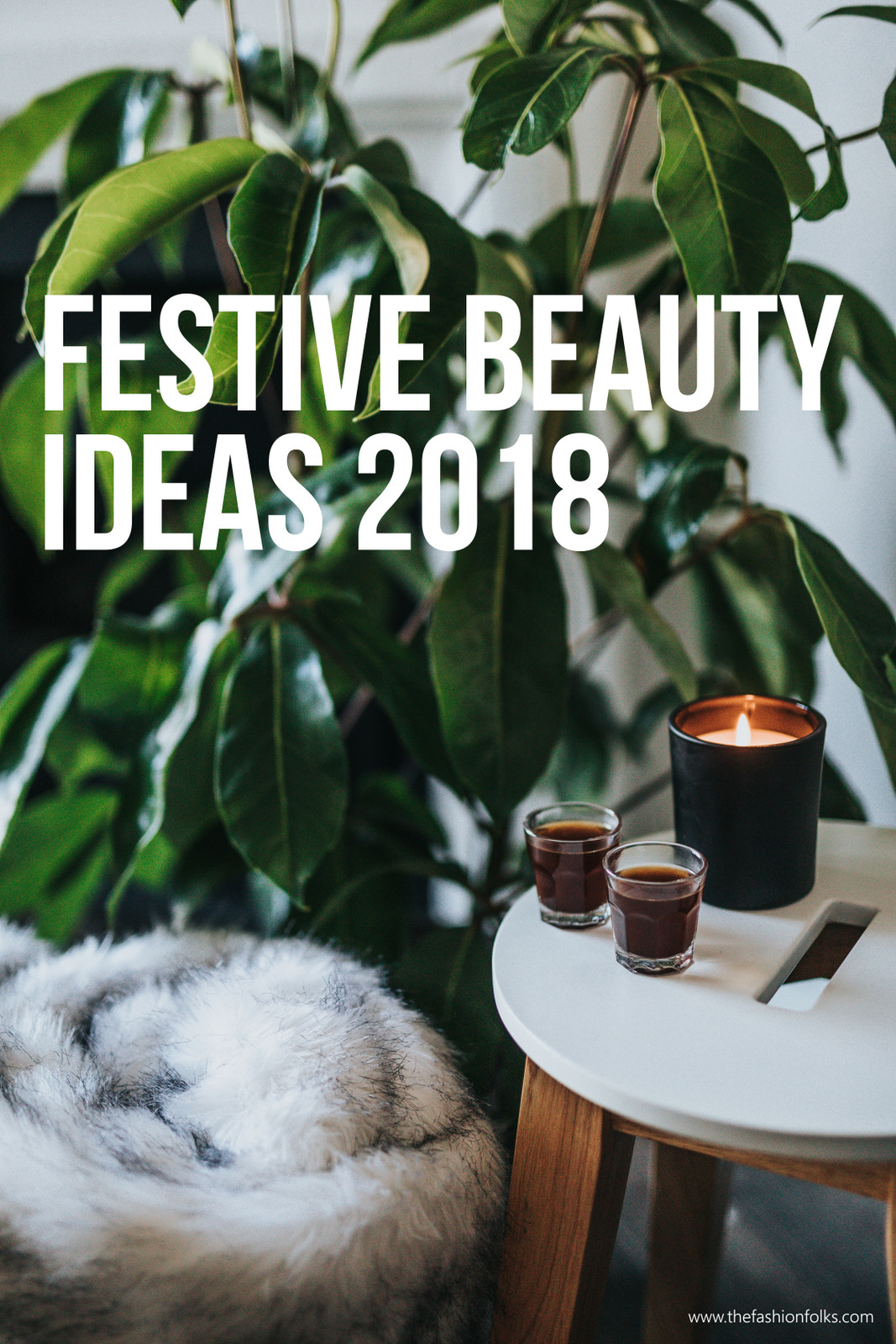 Festive Beauty Ideas 2018
