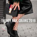 Trendy Nail Colors 2019