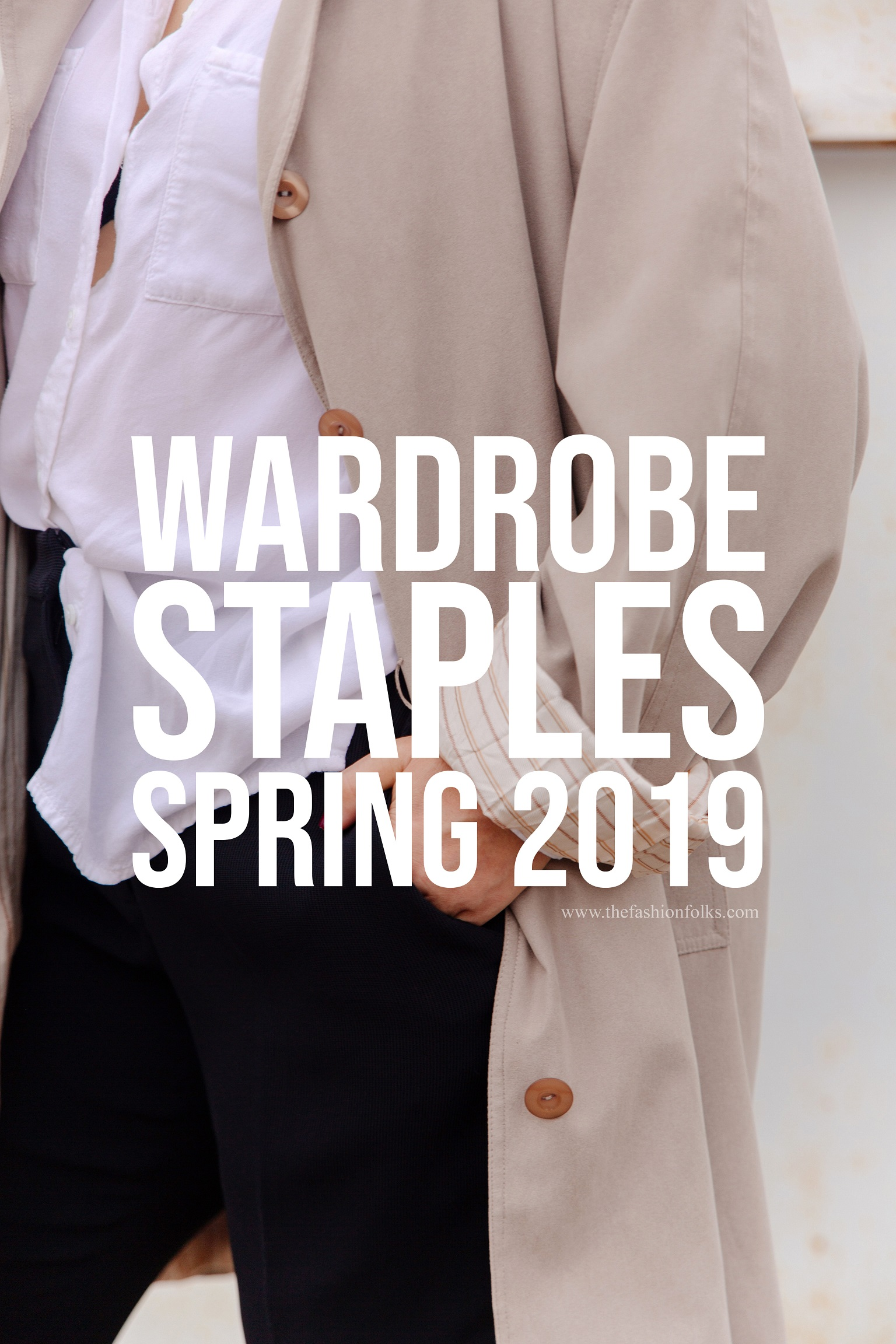 Wardrobe Staples Spring 2019 Menswear Fashion trends 2019 Womenswear fashion trends 2019