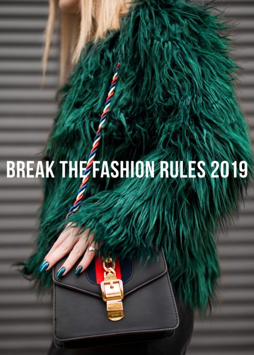 Break The Fashion Rules 2019