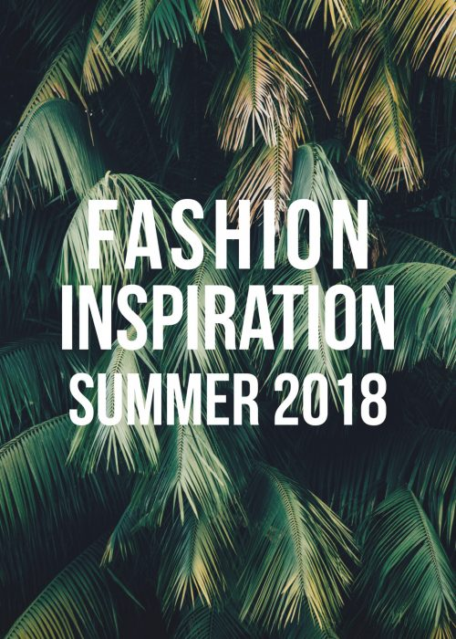 Fashion Inspiration Summer 2018