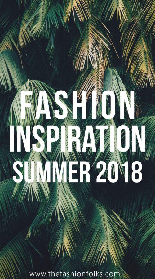 Fashion Inspiration Summer 2018