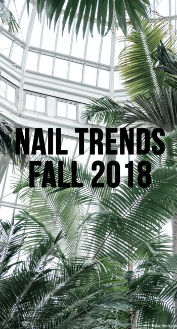 Nail Trends Fall 2018