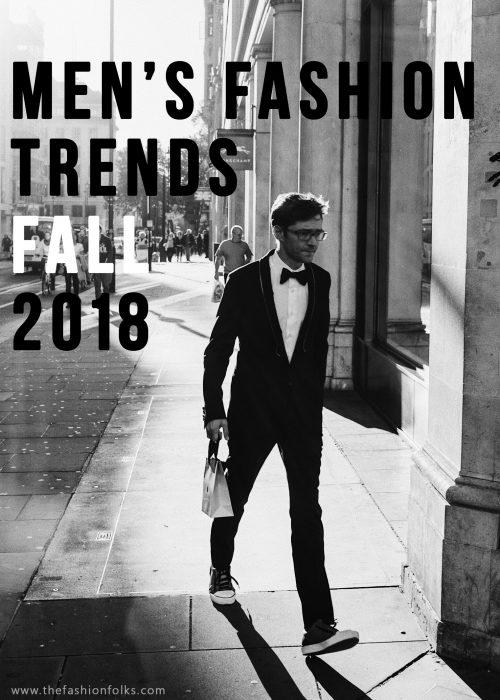 men's fashion trends fall 2018