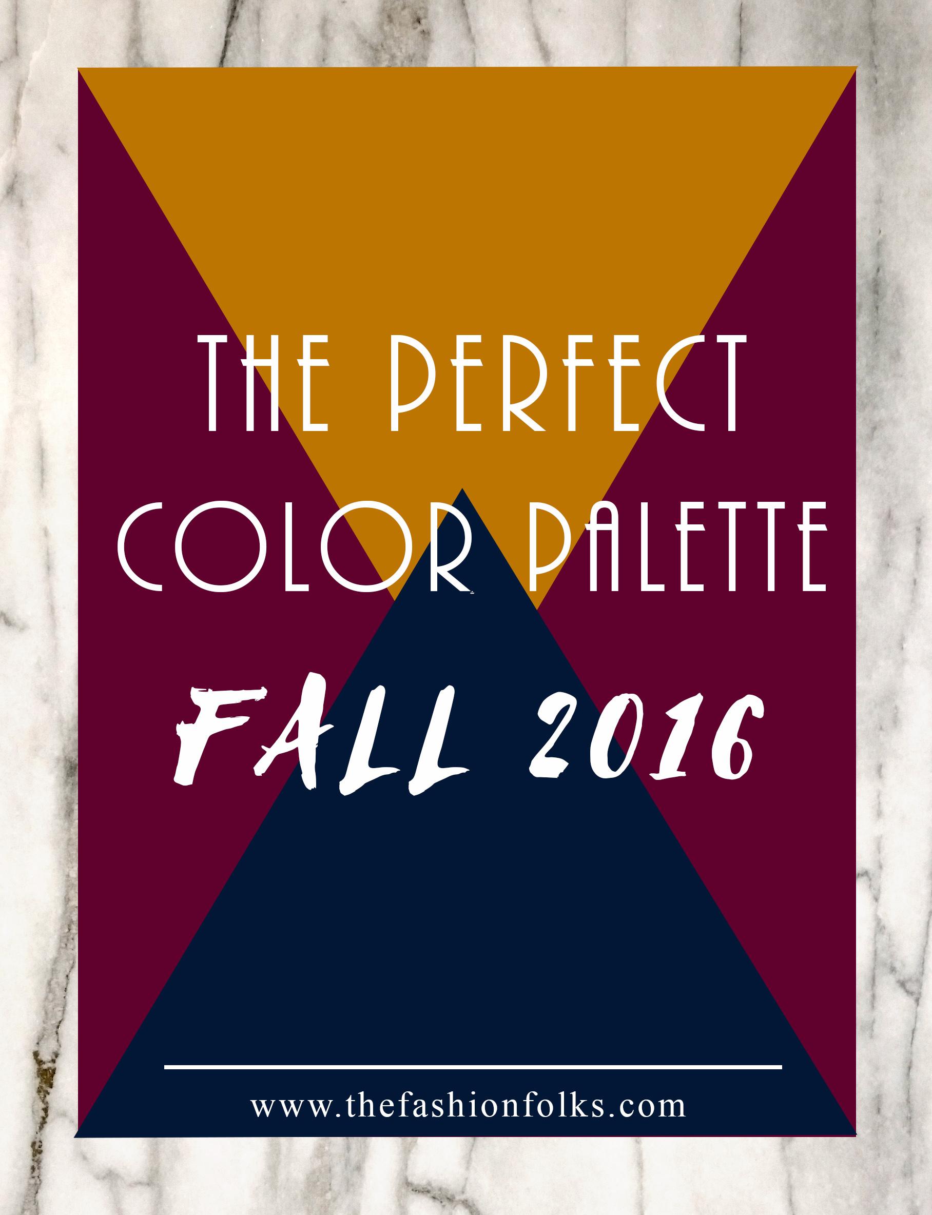 Fall Color Palette Fall 2016 | The Fashion Folks