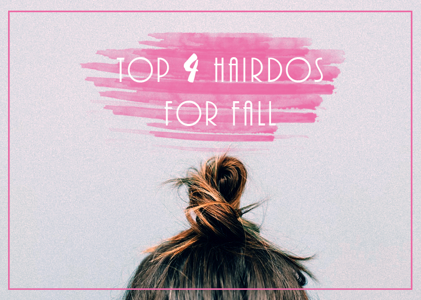Top 4 Hairdos To Try For Fall   The Fashion Folks