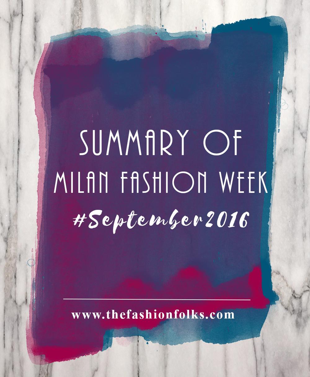 Summary Of Milan Fashion Week September 2016 | The Fashion Folks