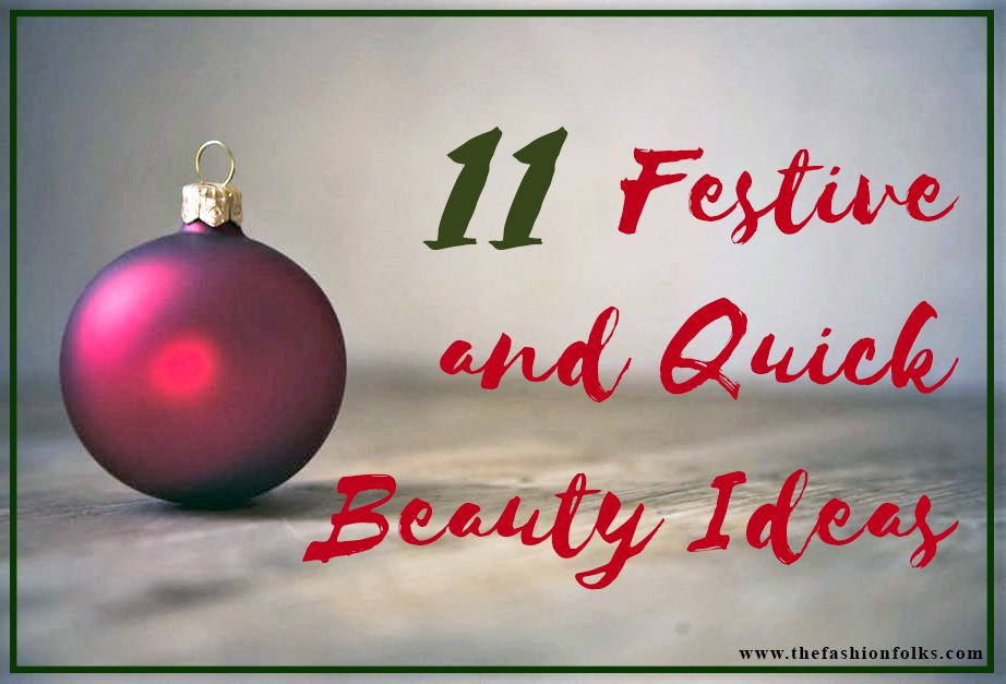 Festive beauty ideas that are quick to do + Christmas beauty inspiration | The Fashion Folks