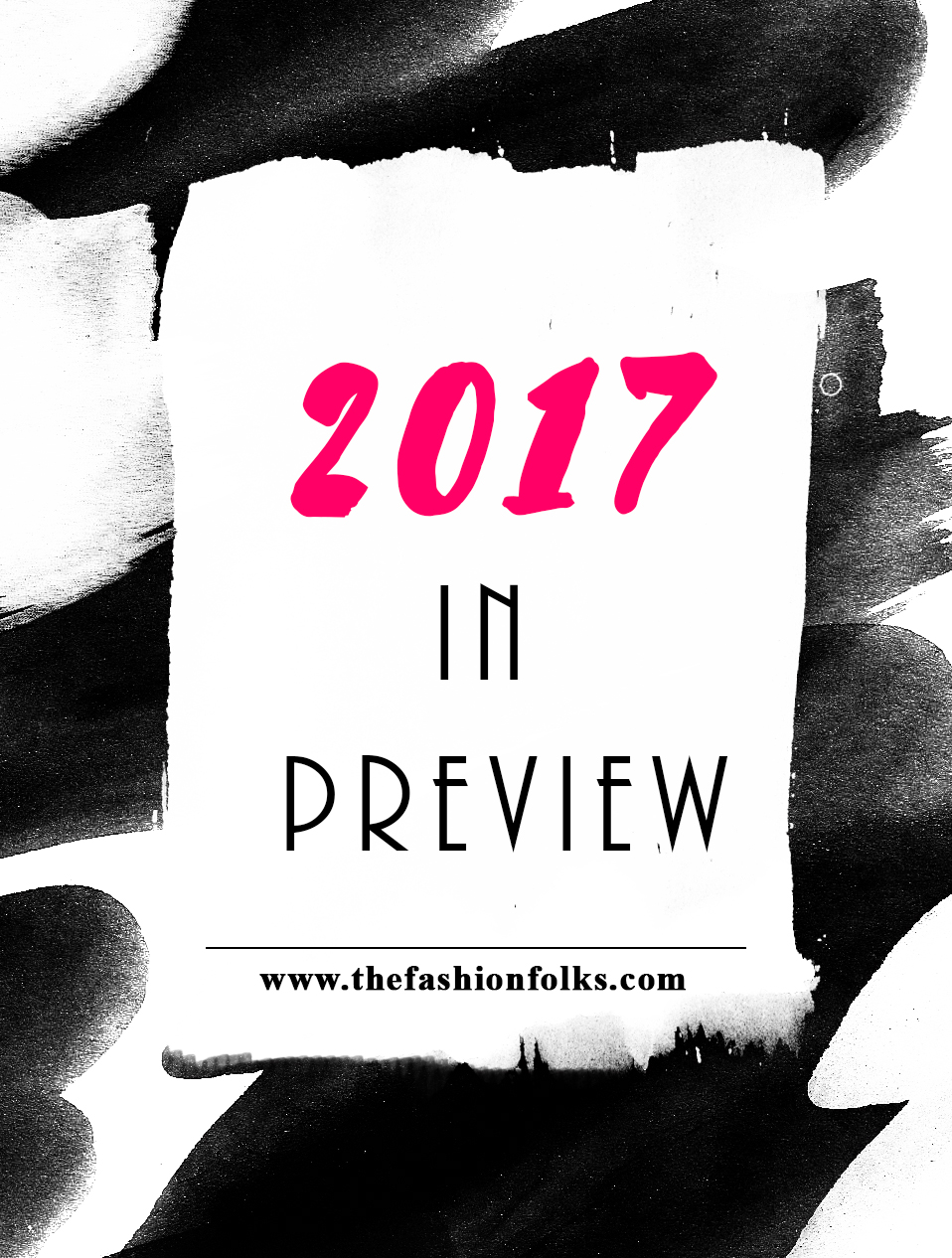 2017 in preview with fashion trends 2017, beauty trends 2017 + makeup and fashion inspiration | The Fashion Folks
