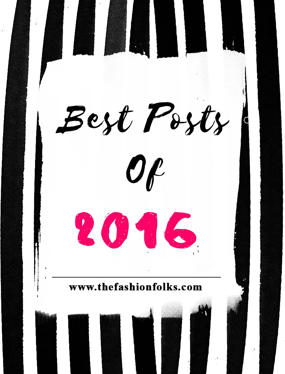 Best Posts Of 2016 | The Fashion Folks