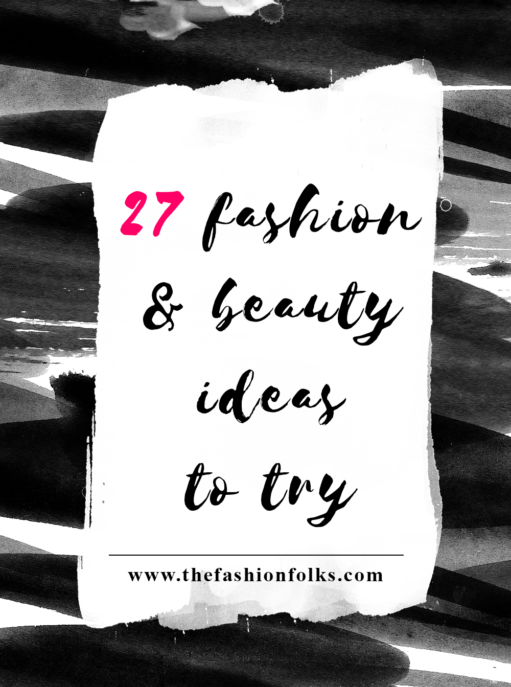 27 fashion and beauty ideas to try 2017. Beauty, fashion, makeup, hair, skincare, styling, trends and more! | The Fashion Folks
