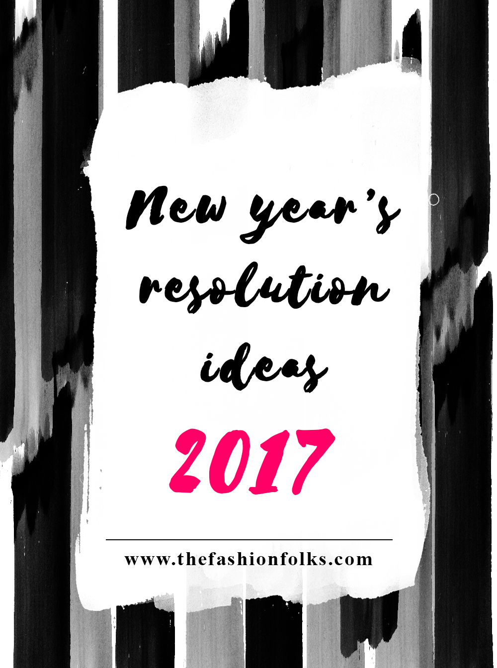 New Year's Resolution Ideas: Fashion And Beauty Edition | The Fashion Folks
