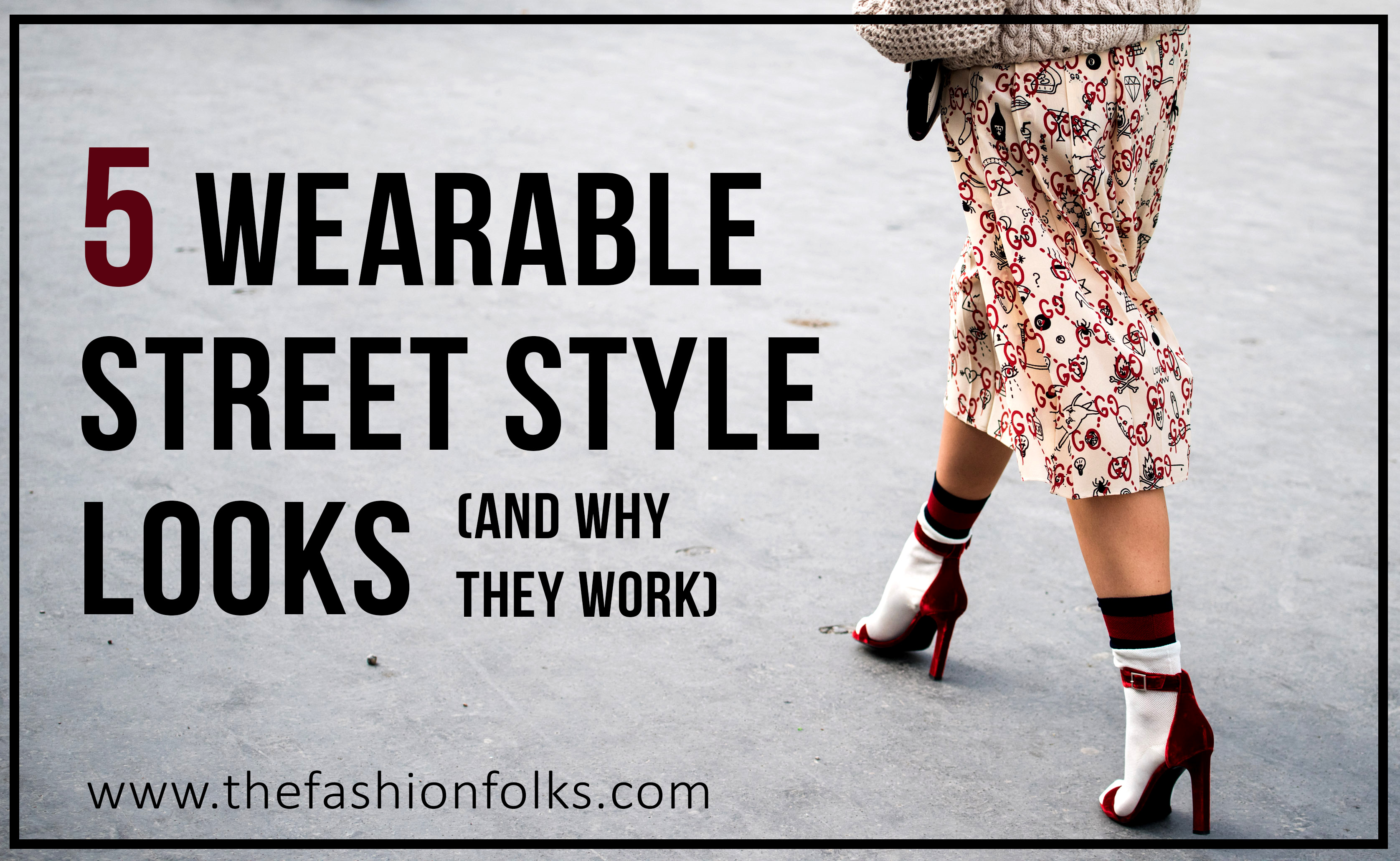 5 Wearable Street Style Looks And Why They Work + outfit inspiration from the fashion weeks | The Fashion Folks