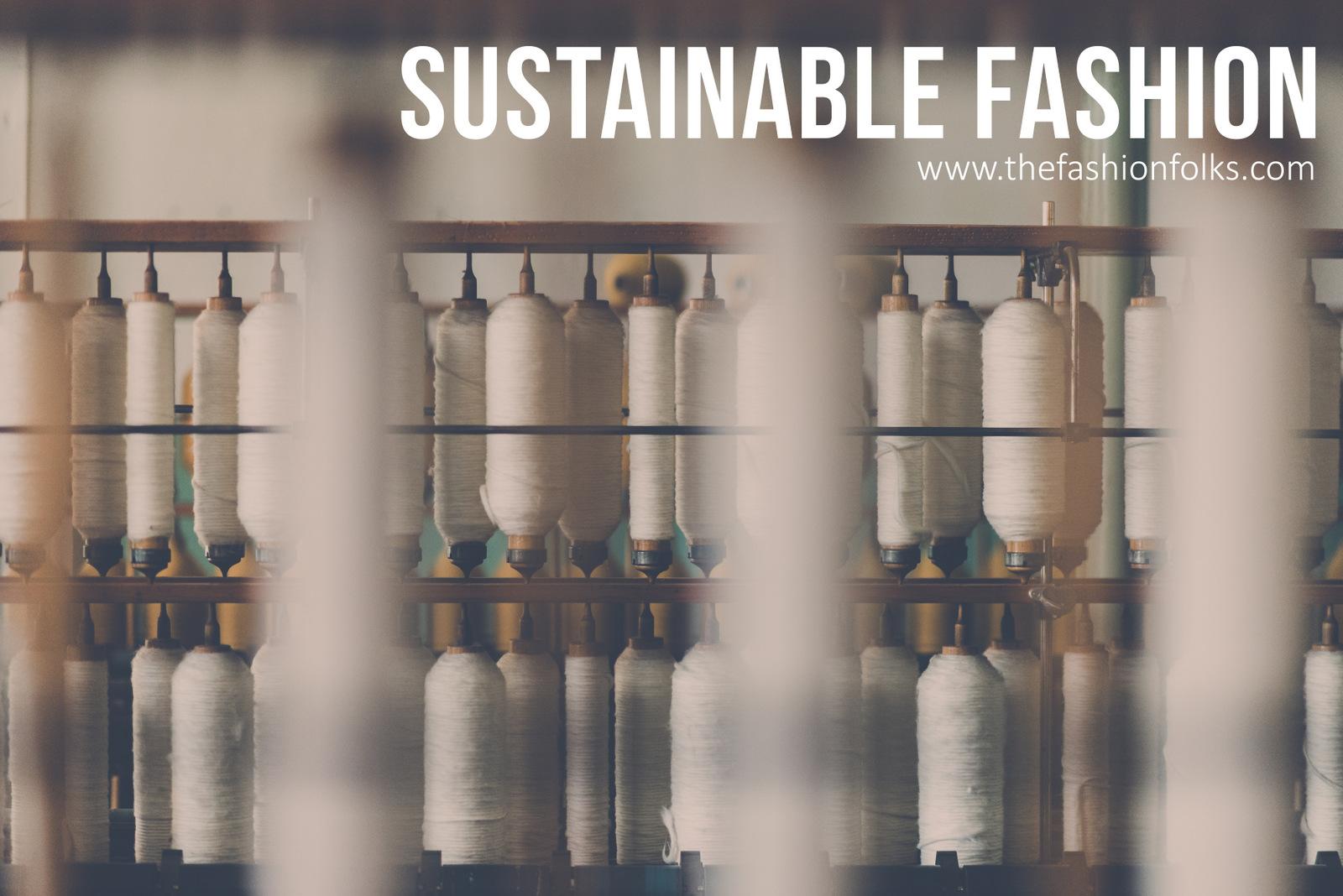 Sustainable Fashion | The Fashion Folks