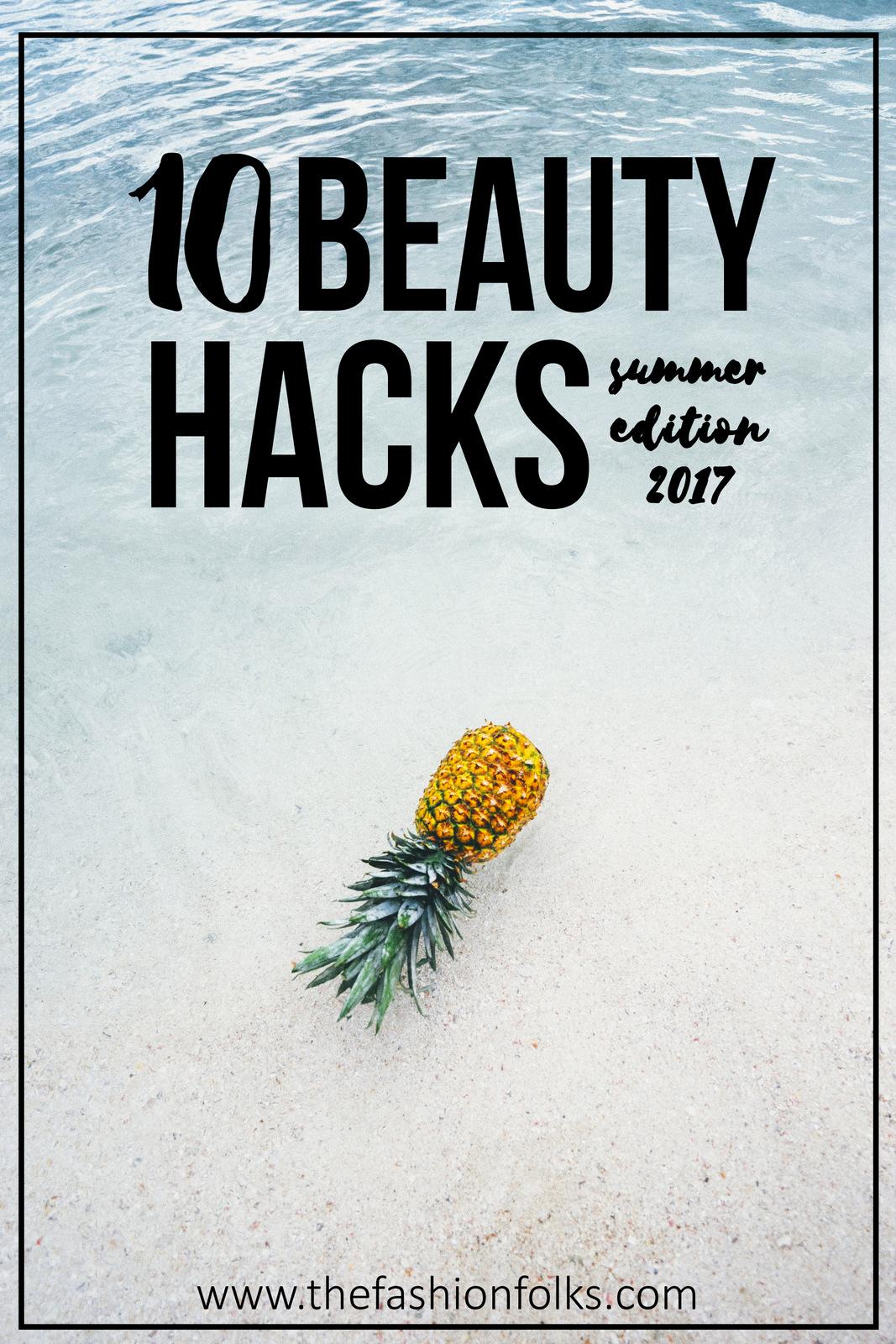 Beauty Hacks Summer 2017 | The Fashion Folks