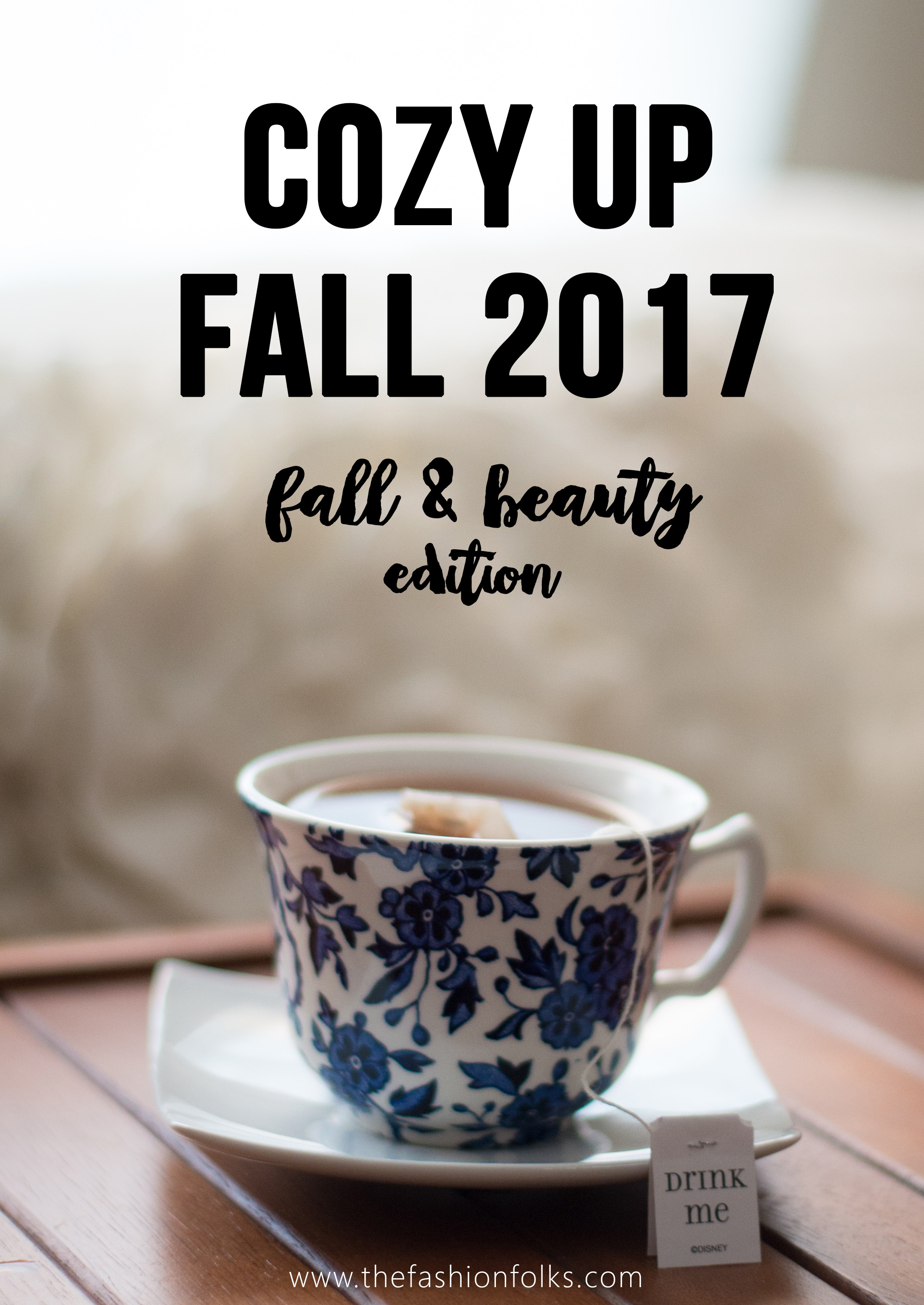 Cozy Up Fall 2017 – Fashion And Beauty Edition