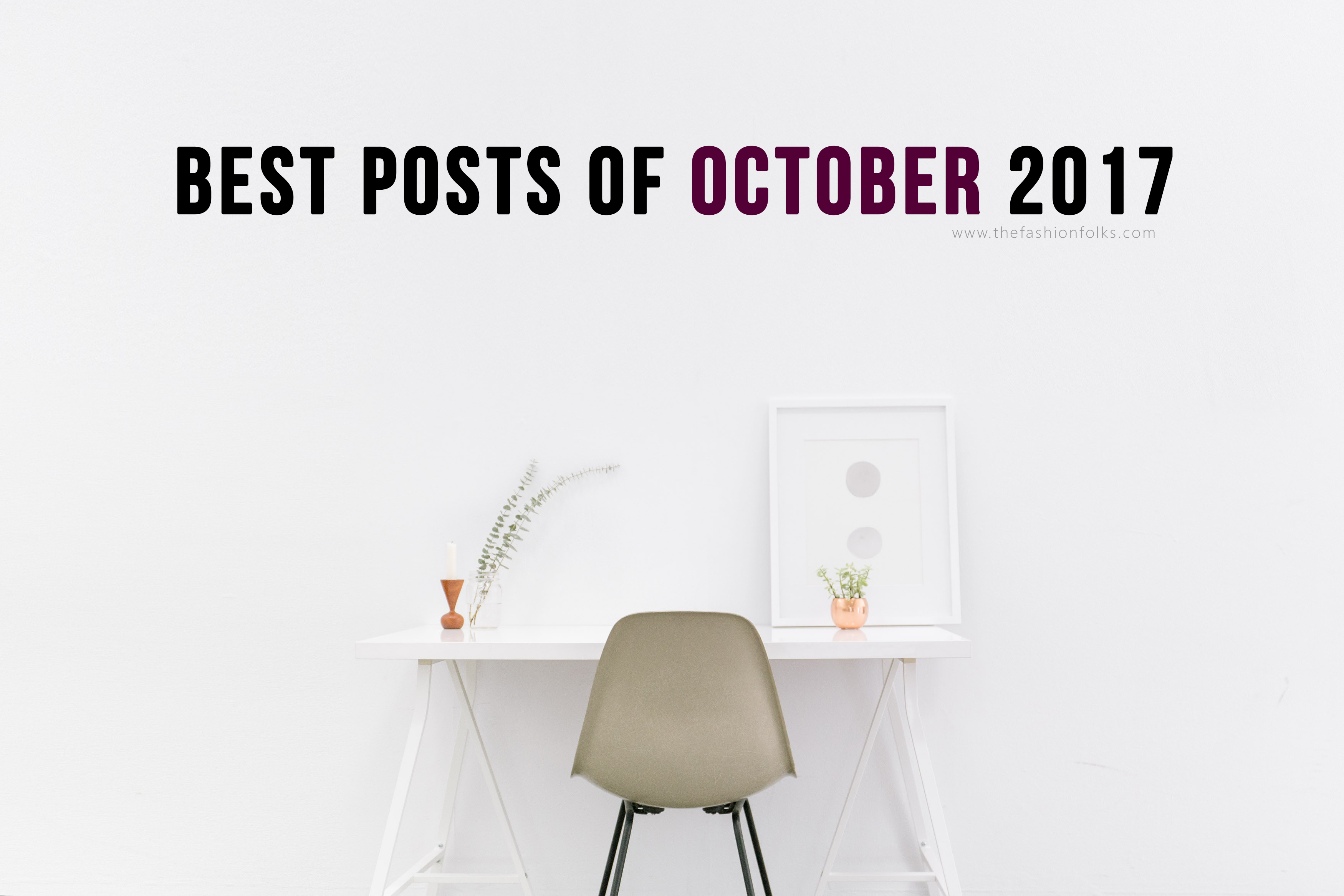 best posts of october 2017 | The Fashion Folks